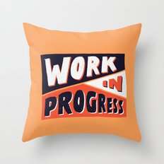 Work in Progress Throw Pillow