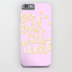 Love, Baths and Wine Slim Case iPhone 6s