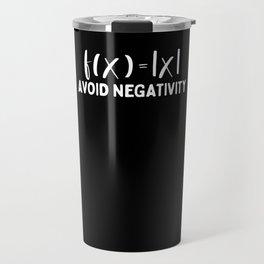 Avoid negativity Travel Mug