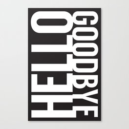 Hello Goodbye Canvas Print