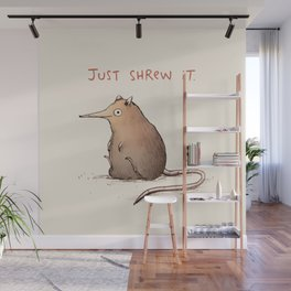 Just Shrew It Wall Mural