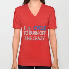 I CYCLE TO BURN OFF THE CRAZY Unisex V-Neck