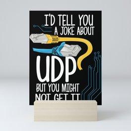 Network Admin Design: Joke About UDP Mini Art Print
