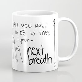 Next Breath Coffee Mug