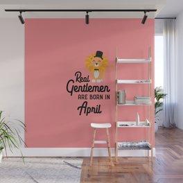 Real Gentlemen are born in April T-Shirt D77k6 Wall Mural