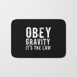 Obey Gravity It's The Law Bath Mat