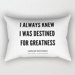 Oprah Winfrey Quote   I Always  Knew I was Destined For greatness Rectangular Pillow