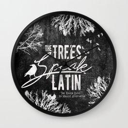 The Trees Speak Latin - Raven Boys Wall Clock