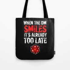 When the Dungeon Master smiles... Tote Bag