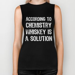 According To Chemistry Whiskey Is A Solution Biker Tank