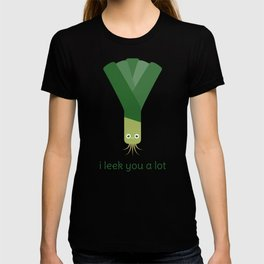 I Leek You a Lot T-shirt