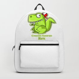 Cousin Saurus Rex , Cousin gifts , Funny dinosaur Backpack
