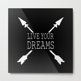 Live Your Dreams Metal Print
