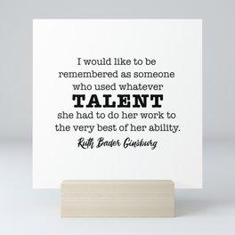 Ruth Bader Ginsburg Notorious RBG Talent Mini Art Print