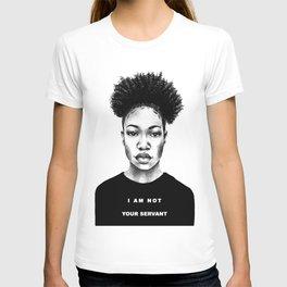 I Am Not Your Servant T-shirt