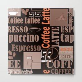 Your favorite coffee. Metal Print