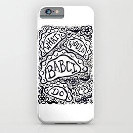 What Would Babci Do? iPhone Case