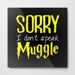 sorry i don't speak muggle. Metal Print