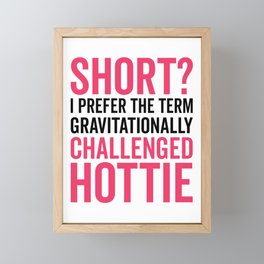 Short Hottie Funny Quote Framed Mini Art Print