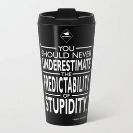 The Predictability Of Stupidity Travel Mug