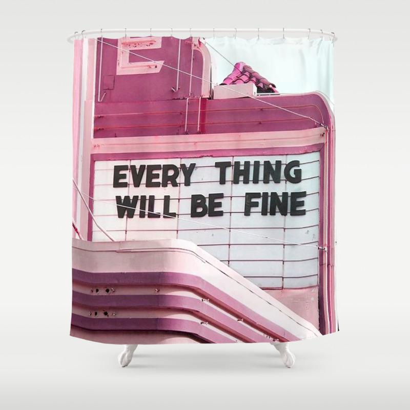 Every Thing Will Be Fine Shower Curtain by Wankerandwanker CTN4233659