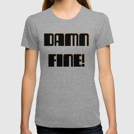Damn Fine! T-shirt