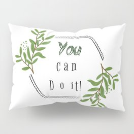 You can do it!  Pillow Sham