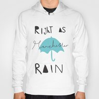 manchester Hoodies featuring Right as Manchester rain. by Mary Naylor