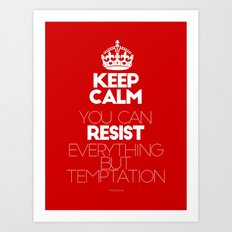 Keep calm Resist - I can resist everything but temptation - by Genu WORDISIAC™ TYPOGY™ Art Print
