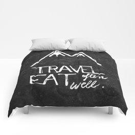 Travel often, eat well Comforters