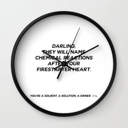 YOU'RE A SOLVENT, A SOLUTION, A SINNER  Wall Clock