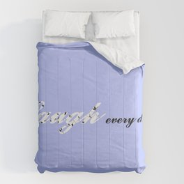 Laugh Every Day (Light Blue) Comforters