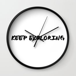 'Keep Exploring' Hand Letter Type Word Black & White Wall Clock