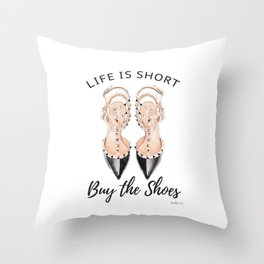 quote, Life is short, buy the shoes, typography, shoe art, watercolor Throw Pillow
