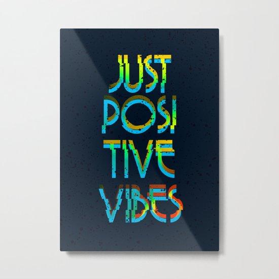 Just Positive Vibes Metal Print