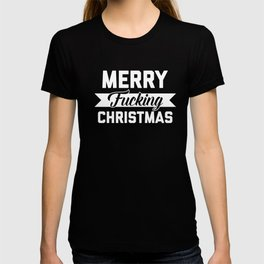 Merry Fucking Christmas, Funny Quote T-shirt
