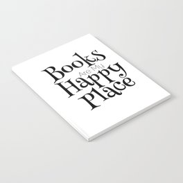 Books Are My Happy Place Notebook