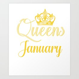 Queens are Born in January Women Girl Birthday Celebration  Art Print