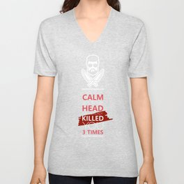 I May Look Calm But In My Head I've Already Killed You 3 Times Unisex V-Neck