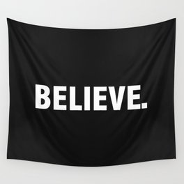 BELIEVE. Wall Tapestry