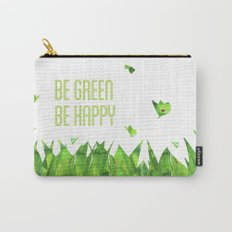 Be green, be happy Carry-All Pouch