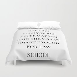 Live Every Day Like Elle Woods After Warner Said She Wasn't Smart Enough of Law School Duvet Cover