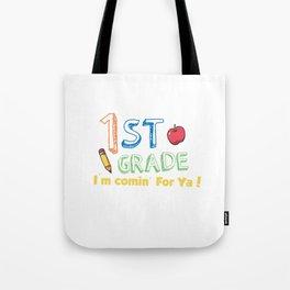 1st Grade I'm Comin' For Ya! Back To School Tote Bag
