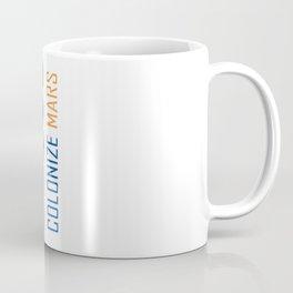 Colonize Mars Coffee Mug