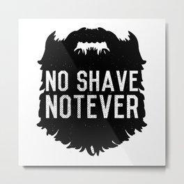 No Shave NotEver Metal Print