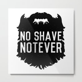 No Shave NotEver Metal Print