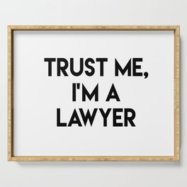 Trust me I'm a lawyer Serving Tray
