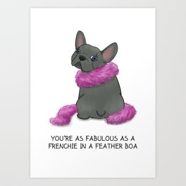 Fabulous Frenchie in a Feather Boa Art Print
