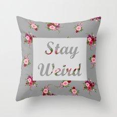 stay weird -grey Throw Pillow