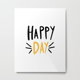 Happy Day - hand lettered typography - yellow Metal Print